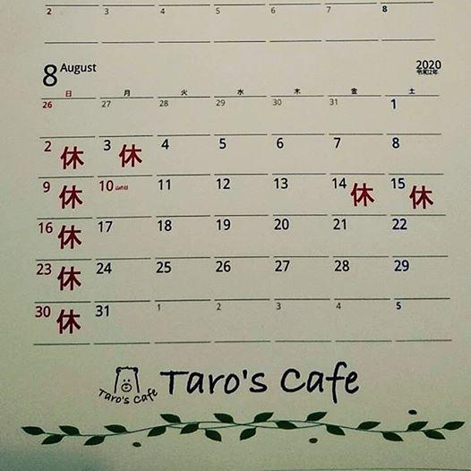 画像に含まれている可能性があるもの:、「8 August 日 26 2020 $1024 5 8 2休 休 9休 10see 11 6休 17 12 13 18 19 20 21 22 26 27 28 30休3 31 29 Taro'scafe Taro's cate Taro's cafe」というテキスト